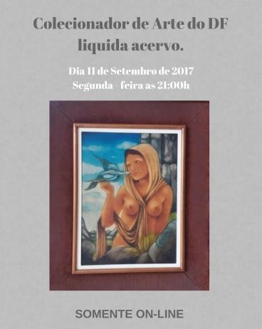 Colecionador de Arte do DF liquida acervo.