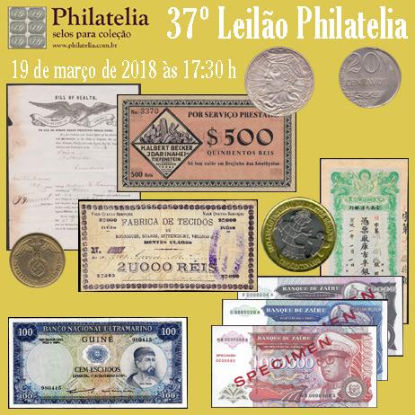 37º Leilão de Filatelia e Numismática - Philatelia Selos e Moedas