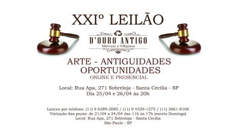 XXIº LEILÃO DE ARTE - ANTIGUIDADES - OPORTUNIDADES