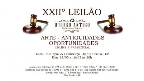 XXIIº LEILÃO DE ARTE - ANTIGUIDADES - OPORTUNIDADES