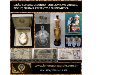 LEILÃO ESPECIAL DE JUNHO - COLECIONISMO VINTAGE, BISCUIT, CRISTAIS, PRESENTES   E NUMISMÁTICA.