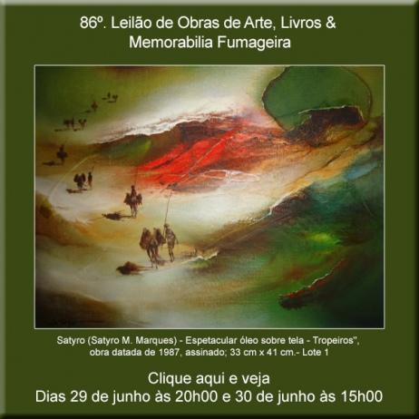 86º Leilão de Obras de Arte e Livros & Memorabilia Fumageira - Acervo DPilon 29 às 20h e 30/06 15h