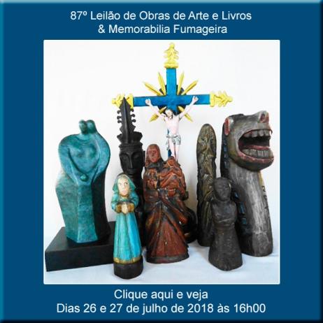 87º Leilão de Obras de Arte e Livros & Memorabilia Fumageira - Acervo DPilon 26 e 27 de Julho às 16h