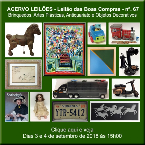 LEILÃO DAS BOAS COMPRAS nº 67 - ACERVO LEILÕES - SP - 3 e 4/09/2018