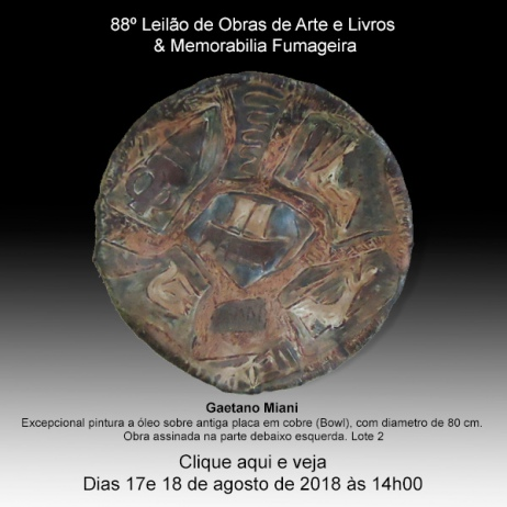 88º  Leilão de Obras de Arte e Livros & Memorabilia Fumageira - Acervo DPilon 17 e 18/08 às 14h