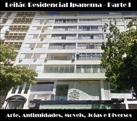LEILÃO RESIDENCIAL IPANEMA - PARTE I -  ARTE, MOVEIS, ANTIGUIDADES, JOIAS E COLECIONÁVEIS