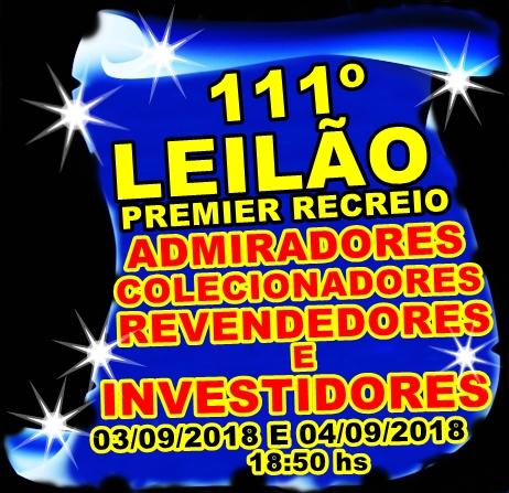 111º LEILÃO PREMIER RECREIO - ADMIRADORES - COLECIONADORES - REVENDEDORES E INVESTIDORES